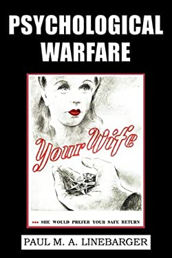 Psychological Warfare (WWII Era Reprint) 9781616460556
