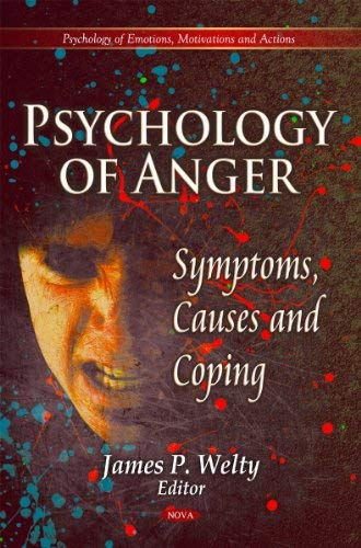 Psychology of Anger: Symptoms, Causes and Coping 9781612096155