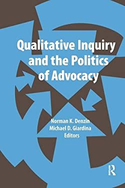 Qualitative Inquiry and the Politics of Advocacy 9781611321630