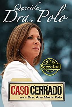Querida Dra. Polo: Las Cartas Secretas de Caso Cerrado = Dear Dr. Polo 9781616050726