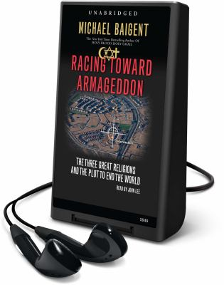 Racing Toward Armageddon: The Three Great Religions and the Plot to End the World 9781615746996