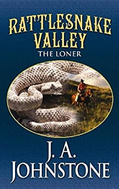 Rattlesnake Valley: The Loner 9781611735222