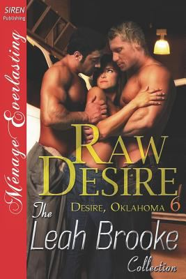 Raw Desire [Desire, Oklahoma 6] (Siren Publishing Menage Everlasting)