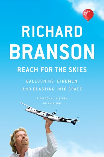Reach for the Skies: Ballooning, Birdmen, and Blasting Into Space 9781617230035