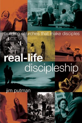 Real-Life Discipleship: Building Churches That Make Disciples 9781615215607