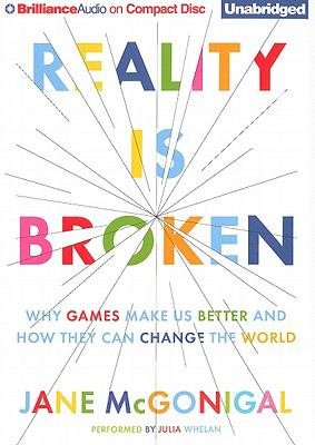 Reality Is Broken: Why Games Make Us Better and How They Can Change the World 9781611064254