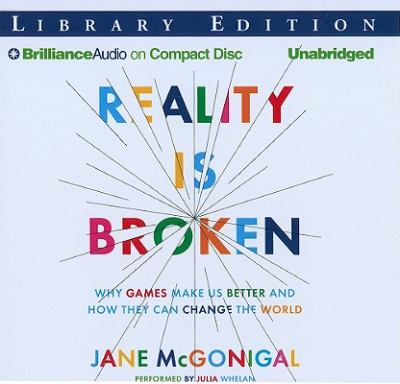 Reality Is Broken: Why Games Make Us Better and How They Can Change the World 9781611064261