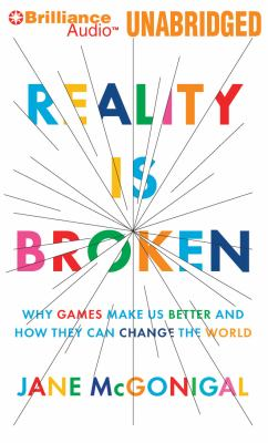 Reality Is Broken: Why Games Make Us Better and How They Can Change the World 9781611064278