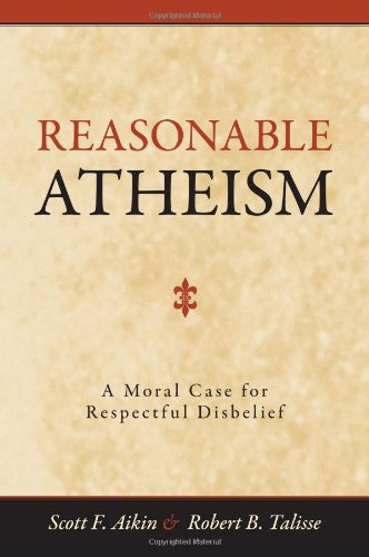 Reasonable Atheism: A Moral Case for Respectful Disbelief 9781616143831