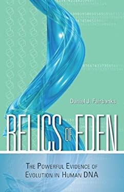 Relics of Eden: The Powerful Evidence of Evolution in Human DNA 9781616141608