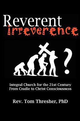 Reverent Irreverence 9781616584450