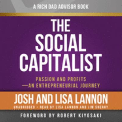 Rich Dad Advisors: The Social Capitalist: Entrepreneurs' Journeys from Passion to Profits 9781619698000