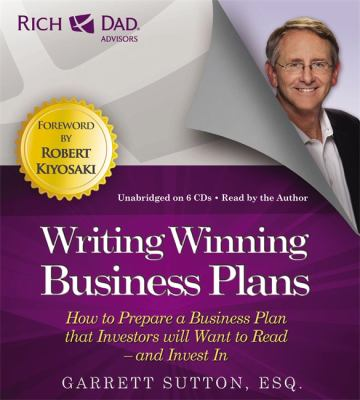 Rich Dad Advisors: Writing Winning Business Plans: How to Prepare a Business Plan That Investors Will Want to Read - And Invest in 9781619697270