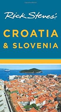 Rick Steves' Croatia & Slovenia 9781612381909