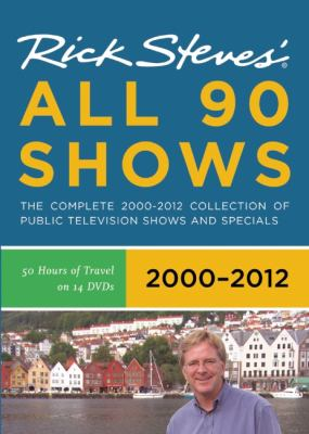 Rick Steves' All 90 Shows: 2000-2012