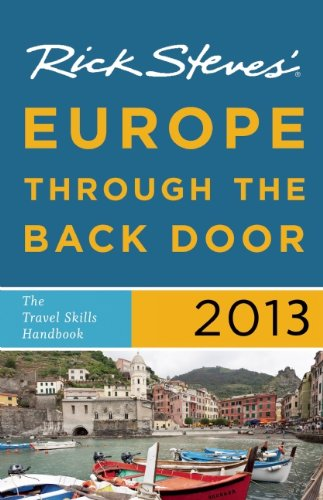 Rick Steves' Europe Through the Back Door 2013: The Travel Skills Handbook 9781612383699