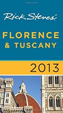 Rick Steves' Florence & Tuscany 2013 9781612383750