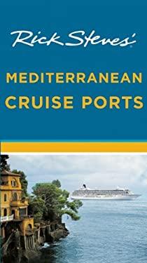 Rick Steves' Mediterranean Cruise Ports 9781612385068