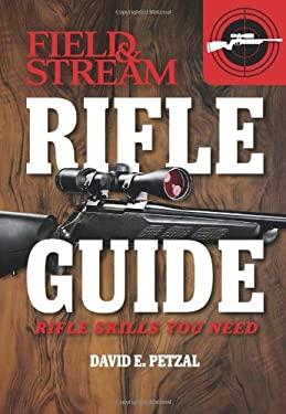 Rifle Guide (Field & Stream): Rifle Skills You Need 9781616284862