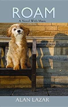 Roam: A Novel with Music 9781611733280