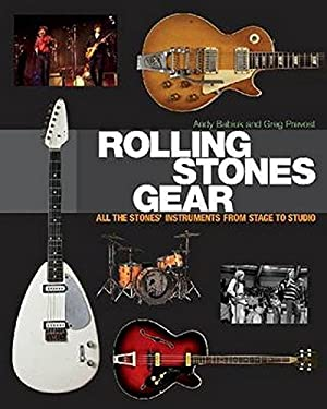 Rolling Stones Gear: All the Stones' Instruments from Stage to Studio 9781617130922