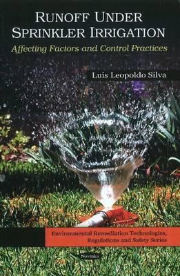 Runoff Under Sprinkler Irrigation: Affecting Factors and Control Practices 9781616685966
