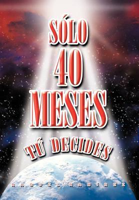 S Lo 40 Meses T Decides 9781617644634