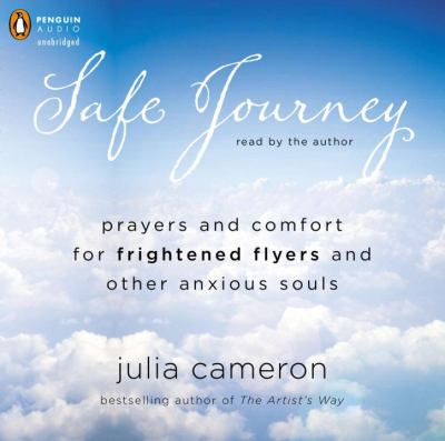 Safe Journey: Prayers and Comfort for Frightened Fliers and Other Anxious Souls 9781611761450