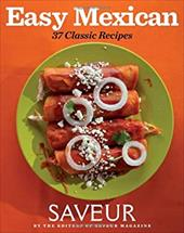 Saveur Easy Mexican: 30 Classic Recipes 19384059