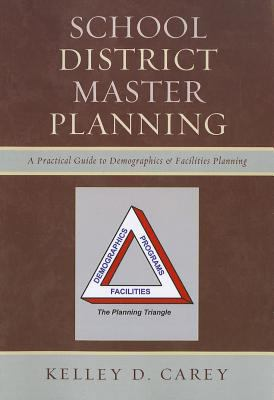 School District Master Planning: A Practical Guide to Demographics & Facilities Planning 9781610485319