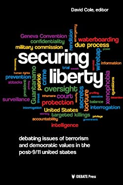 Securing Liberty: Debating Issues of Terrorism and Democratic Values in the Post-9/11 United States 9781617700217