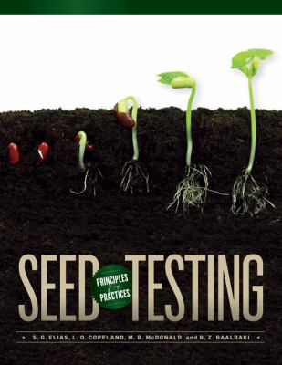 Seed Testing: Principles and Practices 9781611860399