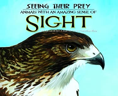Seeing Their Prey: Animals with an Amazing Sense of Sight 9781616418670