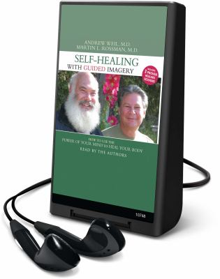 Self-Healing with Guided Imagery: How to Use the Power of Your Mind to Heal Your Body [With Earbuds]