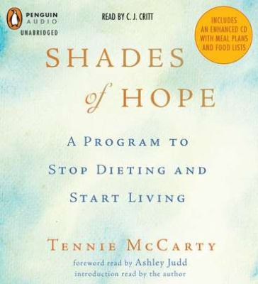 Shades of Hope: A Program to Stop Dieting and Start Living 9781611760392