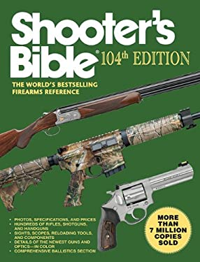 Shooter's Bible: The World's Bestselling Firearms Reference 9781616088743