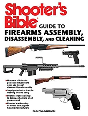 Shooter's Bible Guide to Firearms Assembly, Disassembly, and Cleaning 9781616088750