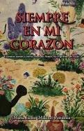 Siempre En Mi Corazaon: Cuentos Cortos y Otras Cosas de Amor, de Espiritu, de Vida 9781617640049