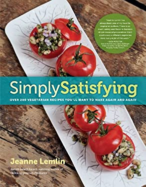 Simply Satisfying: Over 200 Vegetarian Recipes You'll Want to Make Again and Again 9781615190621