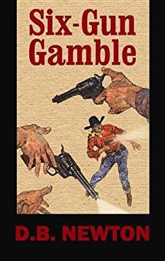 Six-Gun Gamble 9781611733464