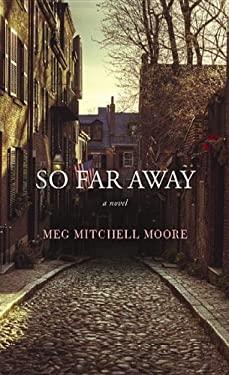 So Far Away 9781611735338