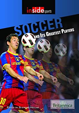 Soccer and Its Greatest Players 9781615305162