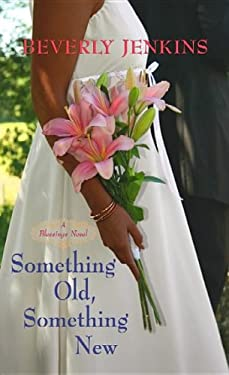 Something Old, Something New: A Blessings Novel 9781611735437