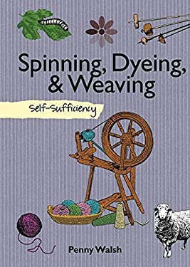 Spinning, Dyeing, & Weaving 9781616080020