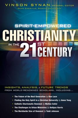 Spirit-Empowered Christianity in the 21st Century 9781616382193