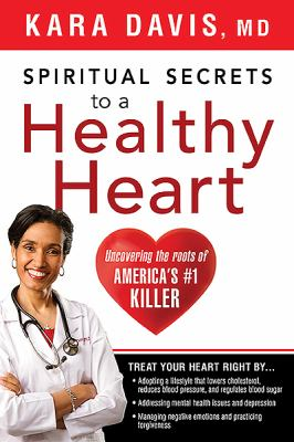 Spiritual Secrets to a Healthy Heart: Uncovering the Roots of America's Number One Killer 9781616384647