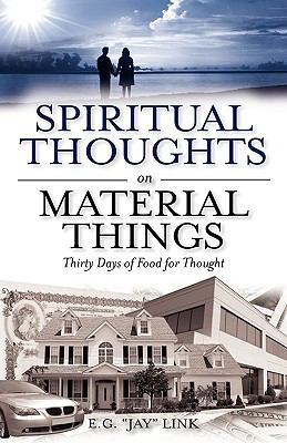 Spiritual Thoughts on Material Things 9781615790159