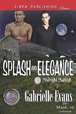 Splash and Elegance [Midnight Matings] (Siren Publishing Classic Manlove) 9781619268104