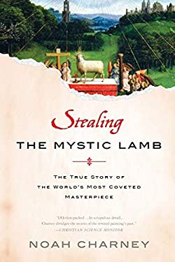 Stealing the Mystic Lamb: The True Story of the World's Most Coveted Masterpiece 9781610390965