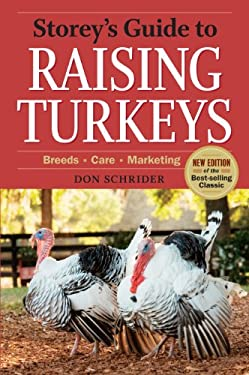 Storey's Guide to Raising Turkeys, 3rd Edition: Breeds * Care * Marketing 9781612121505